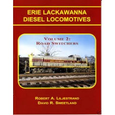 Erie Lackawanna Diesel Locomotives Volume 2: Road Switchers (Liljestrand)