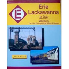 Erie Lackawanna In Color Volume 6: The Color Photography of William J. Brennan (Canfield)