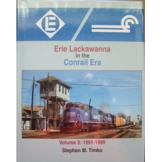 Erie Lackawanna in the Conrail Era Volume 3: 1991-1999 (Timko)