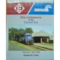 Erie Lackawanna in the Conrail Era Volume 2: 1981-1990 (Timko)