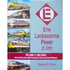 Erie Lackawanna Power In Color Volume 2: 3301-8454. Second-Generation High-Horsepower Units and Covered Wagons (Timko)