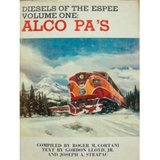Diesels Of The Espee Volume One: Alco PA's (Lloyd)
