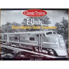 E Units. Electro-Motive's Classic Streamliners (Wilson)