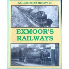 An Illustrated History of Exmoor's Railways (Smith)