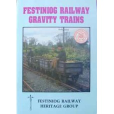Festiniog Railway Gravity Trains (Festiniog Railway Heritage Group)