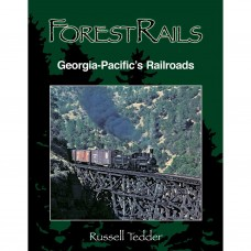 Forest Rails: Georgia-Pacific's Railroads (Tedder)