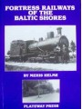 Fortress Railways Of The Baltic Shores (Helme)