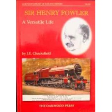 Sir Henry Fowler: A Versatile Life (Chacksfield)