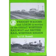 Freight Wagons and Loads in service on the Great Western Railway and British Rail, Western Region (Russell)