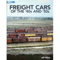 Freight Cars Of The '40s And '50s (Wilson)