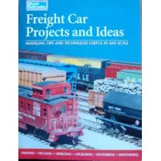 Freight Car Projects and Ideas. Modeling Tips And Techniques Useful In Any Scale (Johnson)