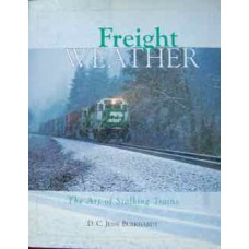 Freight Weather. The Art of Stalking Trains (Burkhardt)