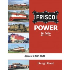 Frisco Power In Color. Diesels 1940-1980 (Stout)