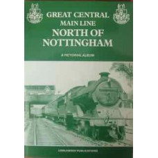 Great Central Main Line North of Nottingham: A Pictorial Album (Kaye)