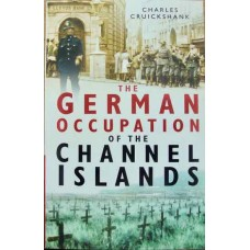 The German Occupation Of The Channel Islands (Cruickshank)