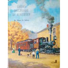 Ghost Railroads Of Kentucky (Sulzer)