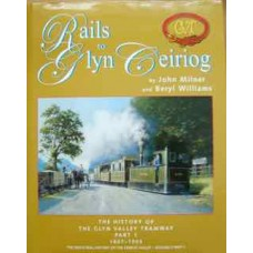 Rails to Glyn Ceiriog Part 1 1857-1903 (Milner)