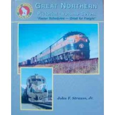 "Great Northern Pictorial Volume 7: ""Faster Schedules-Great for Freight"" (Strauss)"