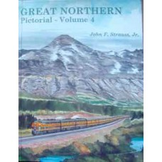 Great Northern Pictorial Volume 4: Rocky's Northwest Postman and New Companions (Strauss)