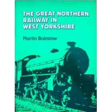The Great Northern Railway In West Yorkshire (Bairstow)