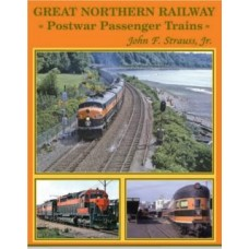 Great Northern Railway Postwar Transcontinental Passenger Trains (Strauss)
