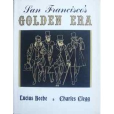 San Francisco's Golden Era: A Picture Story of San Francisco Before the Fire. (Beebe)
