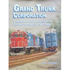Grand Trunk Corporation. Canadian National Railways in the United Staes 1971-1992 (Hofsommer)