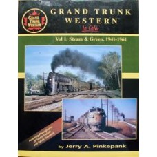 Grand Trunk Western In Color Vol 1: Steam & Green 1941-1961 (Pinkepank)