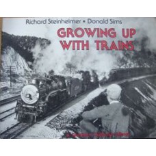 Growing Up With Trains. A Southern California Album (Steinheimer)