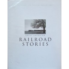 Great American Railroad Stories. 75 Years of Trains Magazine (Kalmbach)