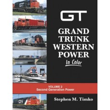 Grand Trunk Western Power In Color Volume 2: Second Generation Power (Timko)