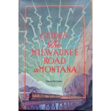 Guide to The Milwaukee Road in Montana (McCarter)