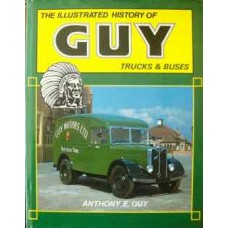 The Illustrated History Of Guy Trucks & Buses (Guy)