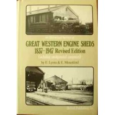 An Historical Survey of Great Western Engine Sheds 1837-1947 Revised Edition (Lyons)
