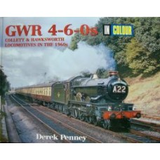 GWR 4-6-0s In Colour. Collett & Hawksworth Locomotives in the 1960s (Penney)