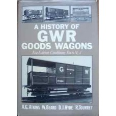 A History Of GWR Goods Wagons. New Edition Combining Parts 1 & 2 (Atkins)