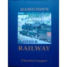 Hamilton's Other Railway The Hamilton & North Western Railway in retrospect. (Cooper)