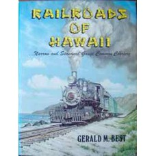Railroads Of Hawaii...Narrow and Standard Gauge Common Carriers (Best)
