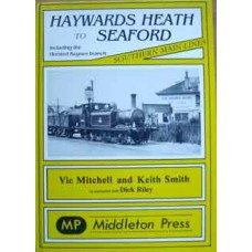 Haywards Heath To Seaford Including The Horsted Keynes Branch (Mitchell)