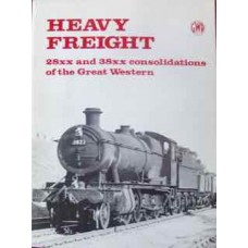 Heavy Freight. 28xx and 38xx consolidations of the Great Western (Veal)