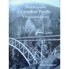 Heckman's Canadian Pacific. A Photographic Journey (Beaumont)