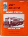 Henry Huntington and the Pacific Electric. A Pictorial Album (Crump)