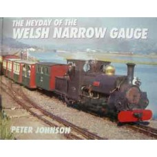 The Heyday Of The Welsh Narrow Gauge (Johnson)