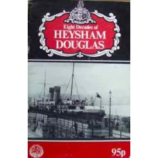 Eight Decades of Heysham Douglas (Goodwyn)