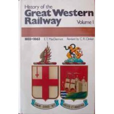 History of the Great Western Railway Volume 1: 1833-1863 (MacDermot)