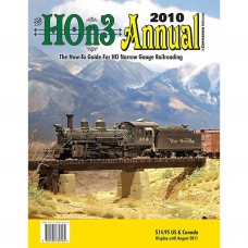HOn3 Annual 2010. The How-To Guide For HO Narrow Gauge Railroading