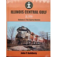 Illinois Central Gulf In Color Volume 3: The Sparta District (Kohlberg)