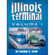 Illinois Terminal In Color Volume 1 (Lloyd)