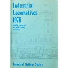 Industrial Locomotives 1976 including preserved and minor railway locomotives (Hackett IRS)