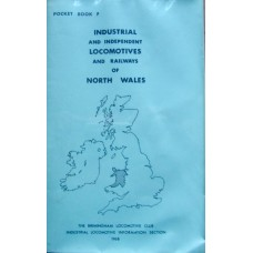 Industrial And Independent Locomotives And Railways Of North Wales (Bradley)